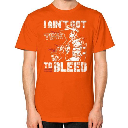 I AINT GOT TIME TO BLEED Unisex T-Shirt (on man)