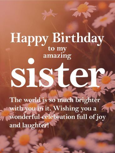 Pretty Daisy Happy Birthday Wishes Card For Sister Your Sister