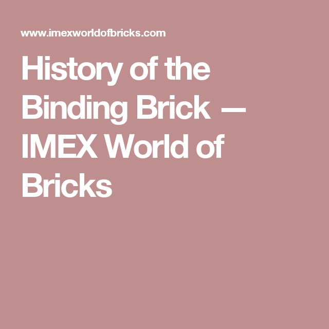 History Of The Binding Brick