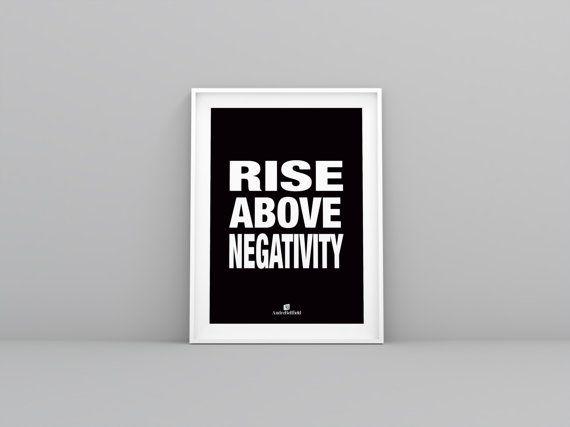 RISE ABOVE NEGATIVITY Motivational Print By AndreBellfield
