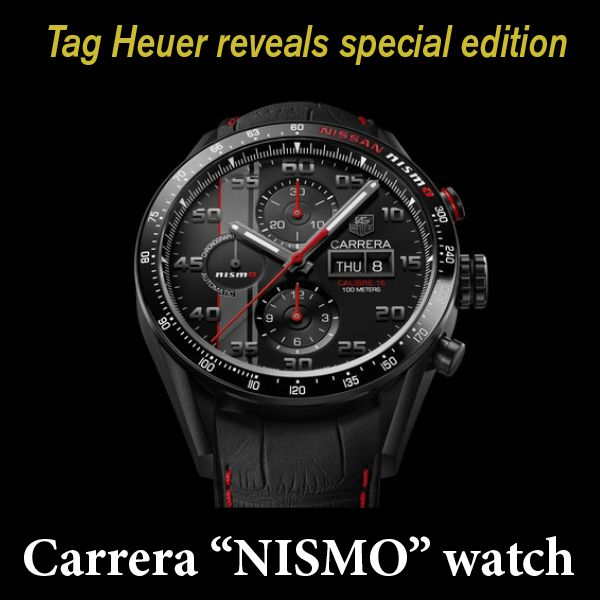 "Tag Heuer reveals special edition Carrera ""NISMO"" watch #Nismo #TagHeuer READ ALL ABOUT IT:"