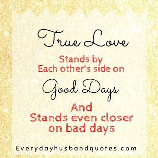 Good Husband Quotes Husband Quotes: True love stands by each other's side on good days  Good Husband Quotes