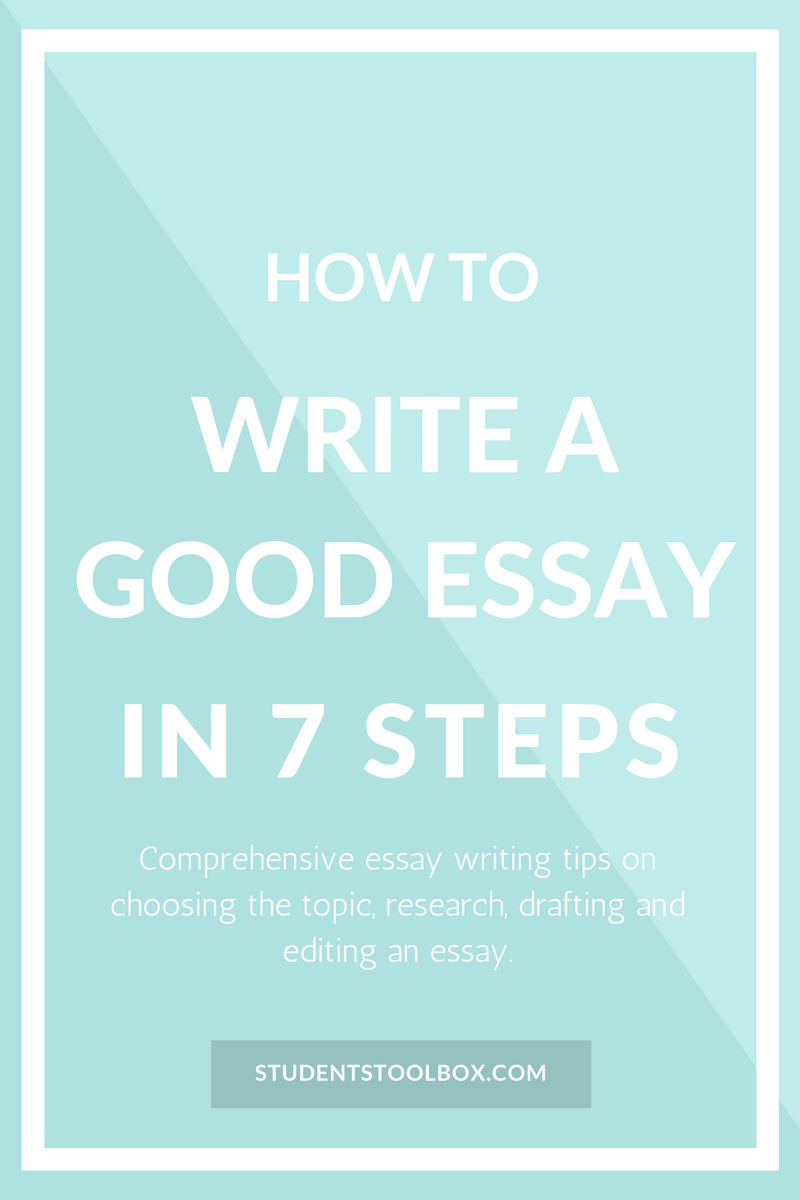 How To Write a Good Essay in 7 Steps Essay writing tips