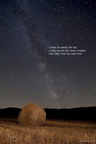 I Want To Touch The Sky I Want To See The Stars Sparkle Like They