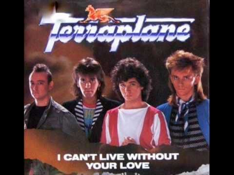I Can't Live Without Your Love Terraplane (Epic) No.78 (Jan '85)