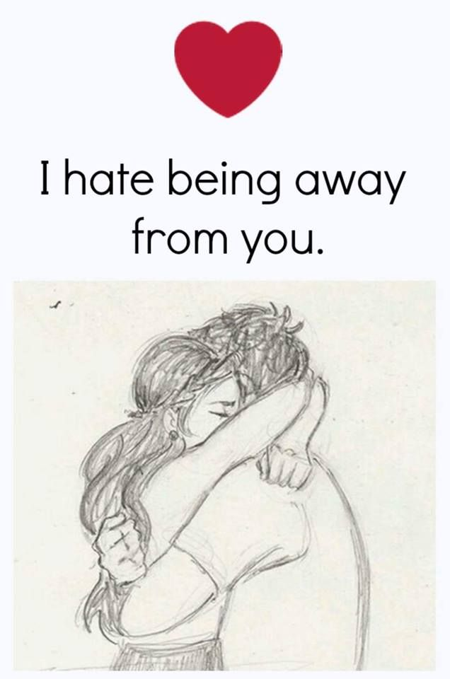 LOVE QUOTES | 253     I hate being away from you