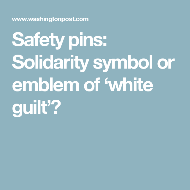 Safety pins: Solidarity symbol or emblem of 'white guilt'?