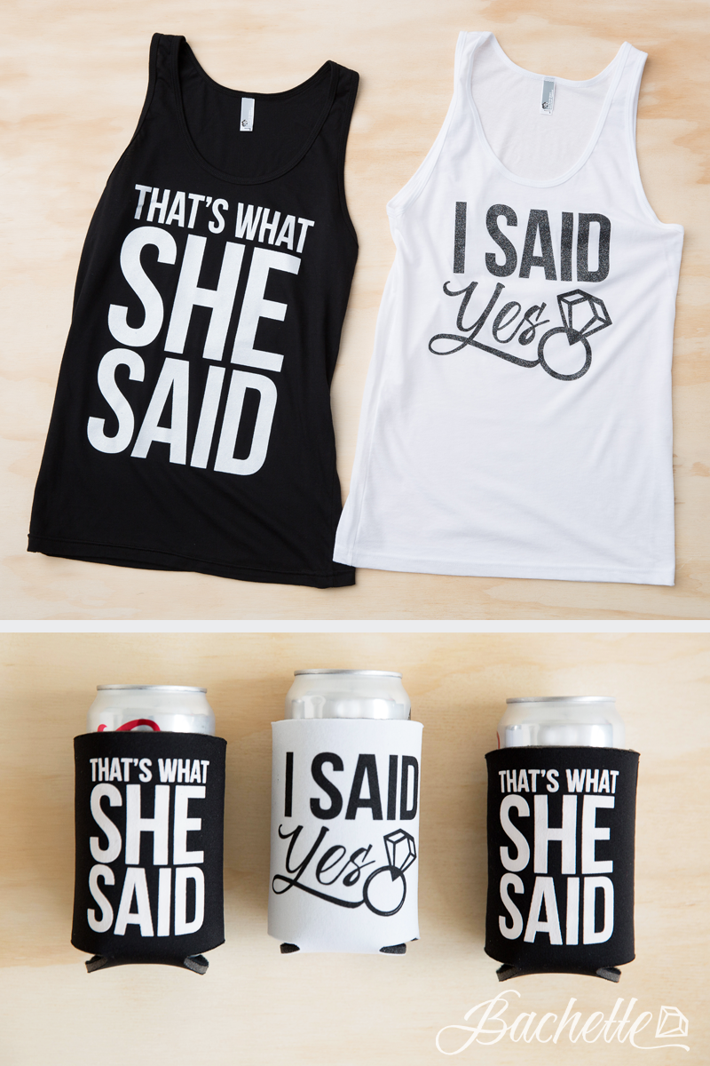 ab13cb1fc0627 Hilarious and super cute I Said Yes and That s What She Said bachelorette  party tank tops and koozies for the bride