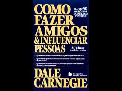 Como Fazer Amigos E Influenciar Pessoas Dale Carnegie Audio Livro