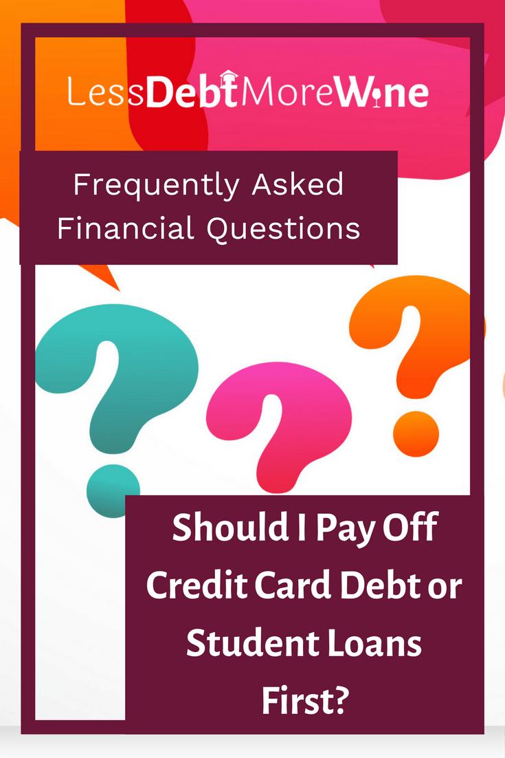 Fafq Should I Pay Off Credit Card Debt Or Student Loans First Paying Off Credit Cards Paying Off Student Loans Private Student Loan