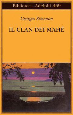 Vallotton in Il clan dei Mahé   Georges Simenon - Adelphi Edizioni
