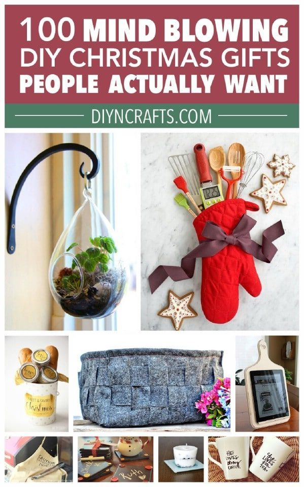 100 MindBlowing DIY Christmas Gifts People Actually Want Finding the right gift can be an almost impossible task Not only do you have friends and family to worry about bu...