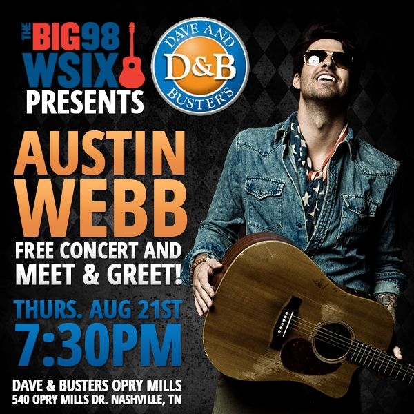 Austin Webb show TONIGHT at #DaveAndBusters #Nashville #OpryMills Presented by #TheBig98WSIX #CountryMusic #RaiseEmUp