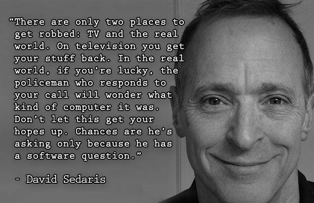11 David Sedaris Quotes That Will Change Your Life David Sedaris Quirky Quotes Quotes