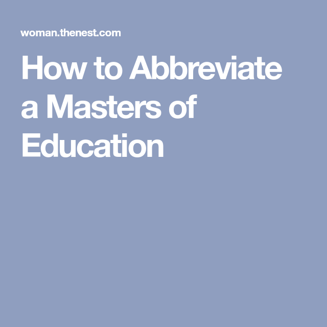 How To Abbreviate A Masters Of Education