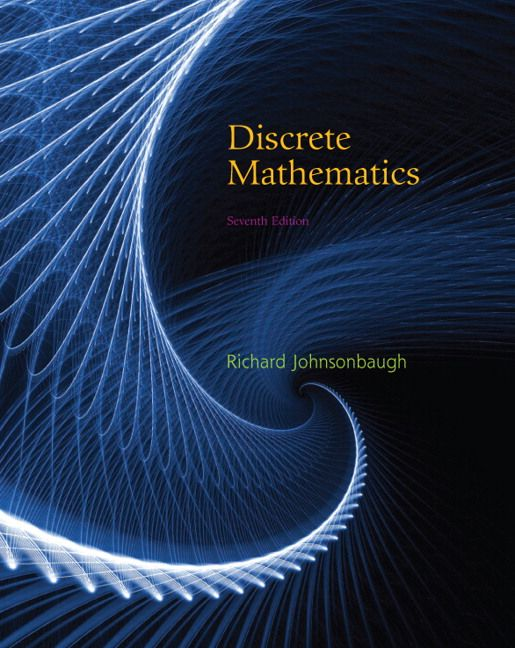 Discrete Mathematics 7 E Richard Johnsonbaugh In 2021 Discrete Mathematics Mathematics Algebra Problems