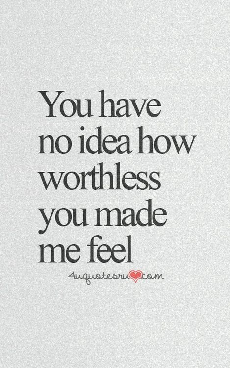 Worthless Sayings Pinterest Sad Quotes Quotes And Sayings