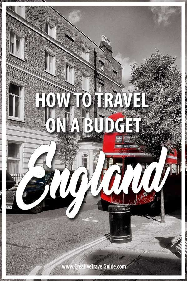 HOW TO TRAVEL ENGLAND ON A BUDGET • Creative Travel Guide