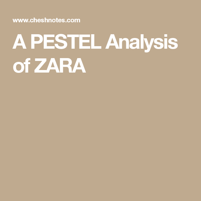 Zara Pestel Analysis  Pestel Analysis