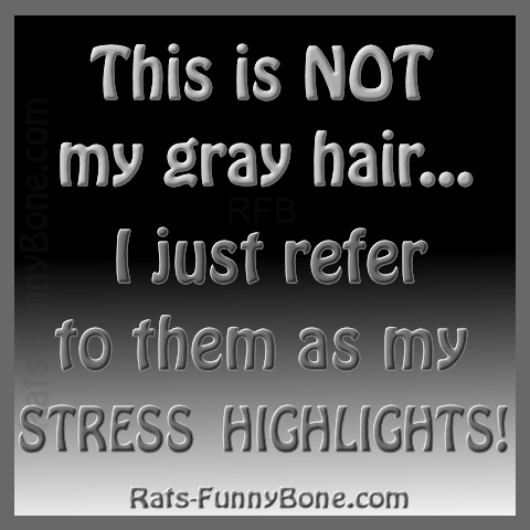 Rats Funnybone Com Funny Quotes Stress Quotes Funny Hair Quotes Funny