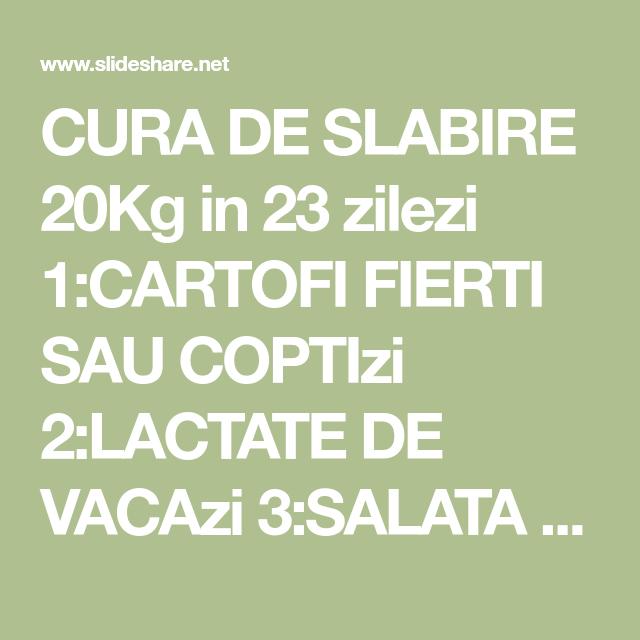 cura de slabire 20 kg in 23 zile)