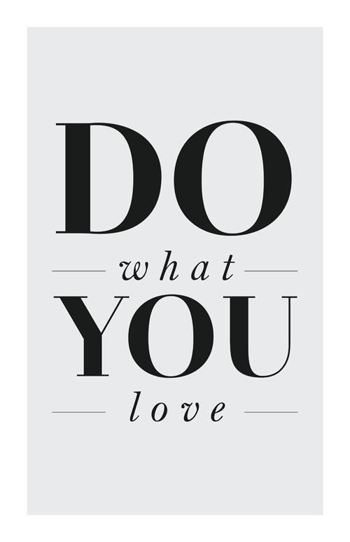 Do what you #love