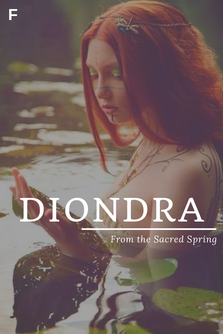 Diondra, meaning From the Sacred Spring, English names, D