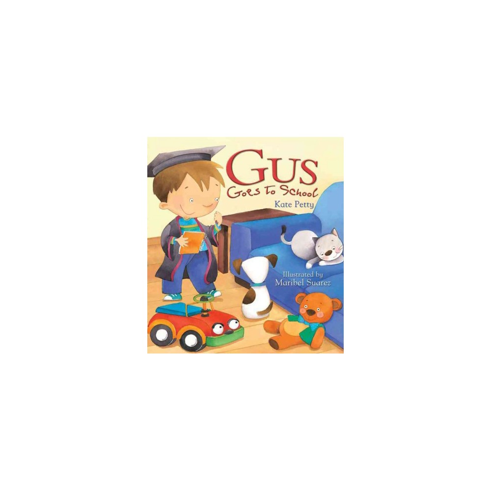 Gus Goes to School (Paperback) (Kate Petty)