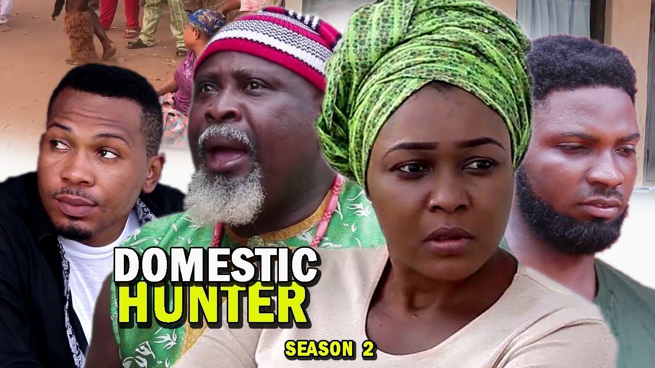 Domestic Hunter Season 2 2018 Latest Nigerian Nollywood Movie Full Hd Season 1 Seasons Season 2