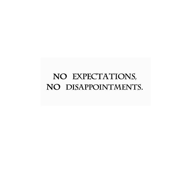 No Expectations No Disappointments True Quotes Life Reflection Quotes Disappointment Quotes