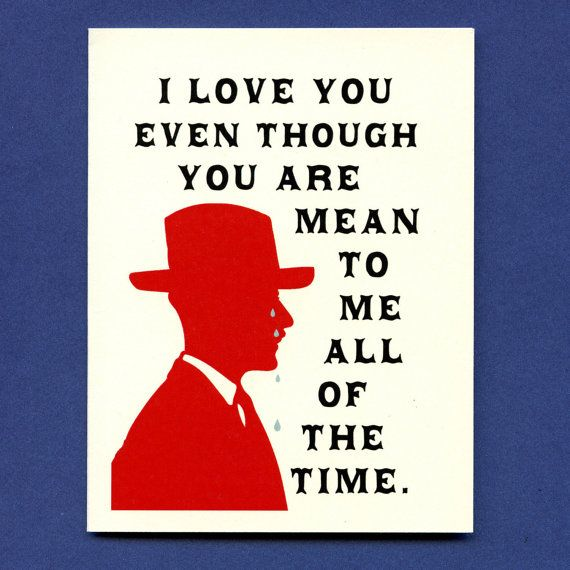 MEAN TO ME Funny I Love You Card Crying Man by seasandpeas – Mean Valentines Day Cards