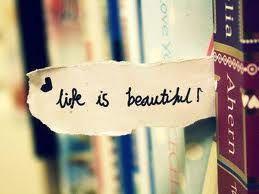Life is Beautiful indeed!