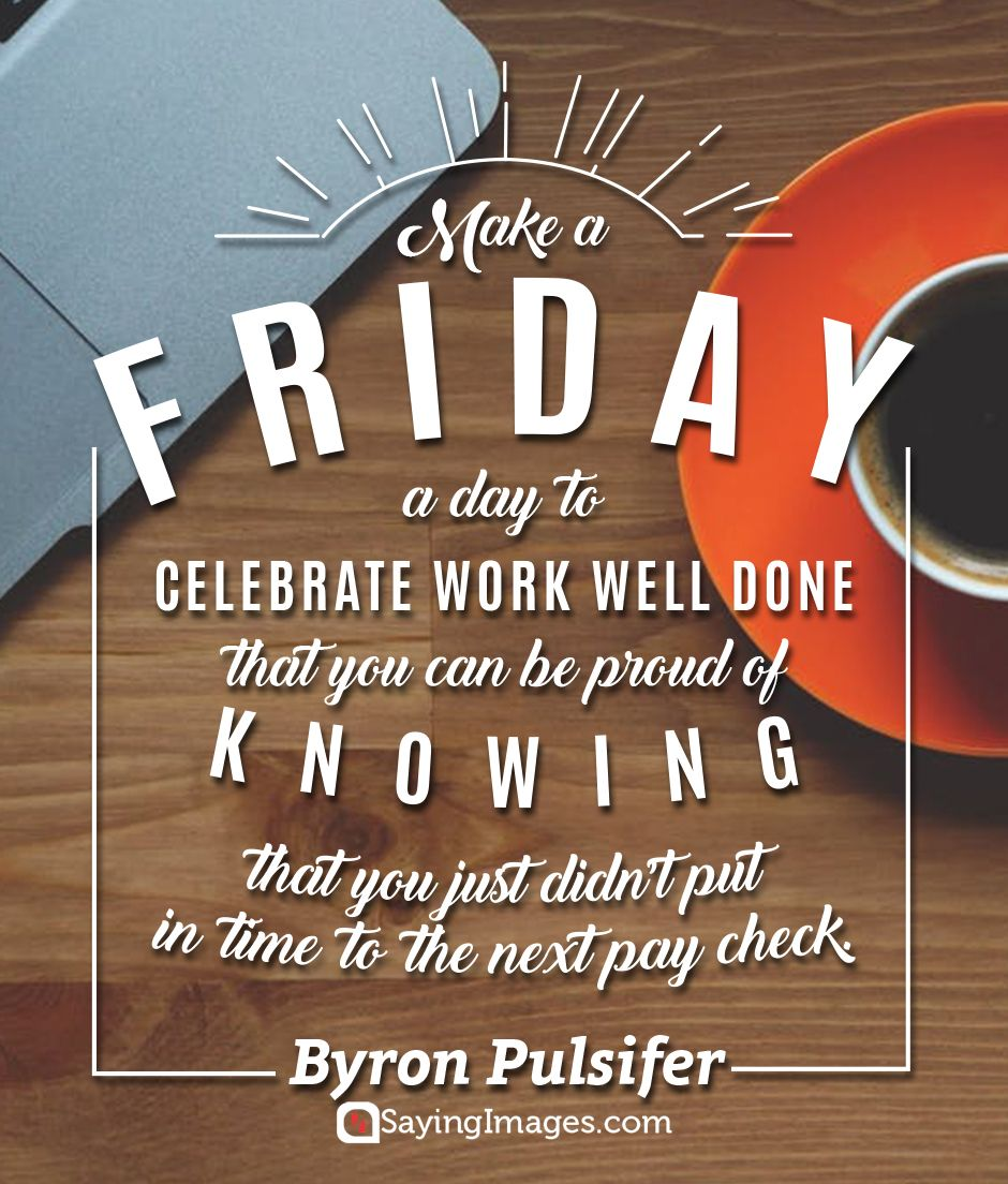 40 Friday Quotes To Kickstart An All Out Weekend Sayingimages Com Its Friday Quotes Happy Friday Quotes Happy Quotes Inspirational