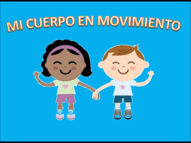 Mi Cuerpo En Movimiento Educacion Infantil El Cuerpo Humano Infantil Educacion Infantil Cuerpo En Movimiento