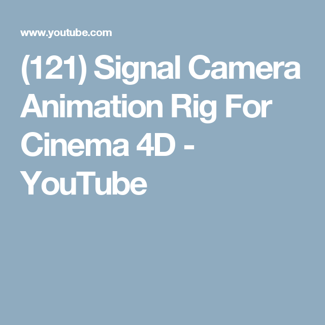 121) Signal Camera Animation Rig For Cinema 4D - YouTube