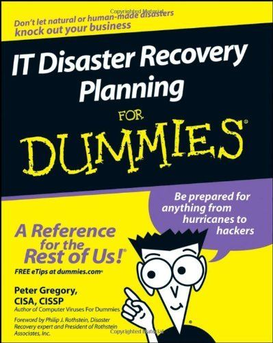 It Disaster Recovery Planning For Dummies By Peter H Gregory Cisa Cissp 21 89 Save 27 Off H Dummies Book Writing Childrens Books Philosophy For Dummies