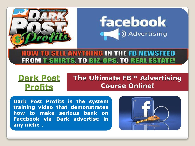 Dark post profits