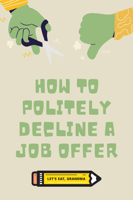 How To Decline A Job Offer With Grace Job Offer Job Get The Job