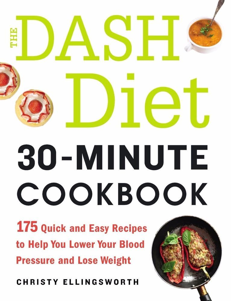 The Dash Diet 30 Minute Cookbook By Christy Ellingsworth New