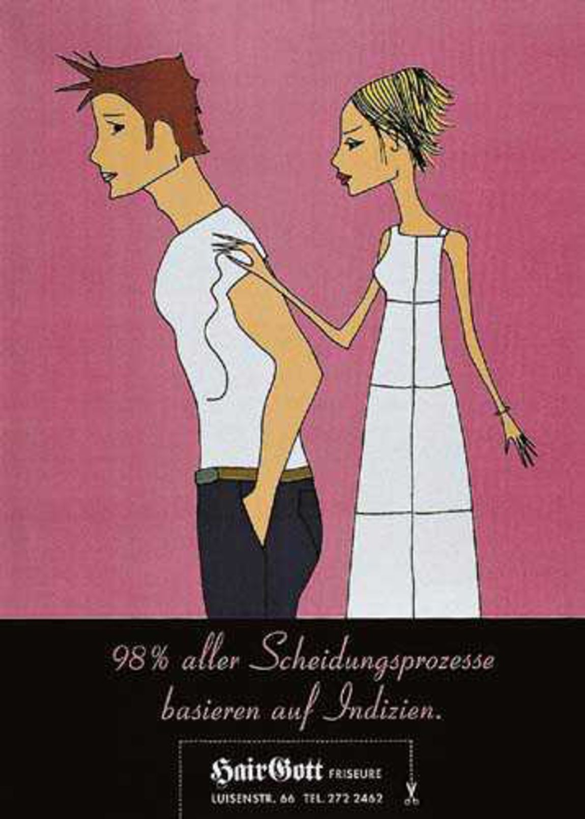 """Read more: https://www.luerzersarchive.com/en/magazine/print-detail/9653.html 98 percent of all divorce cases are based on circumstantial evidence. Campaign for the Munich-based """"Hairgott"""" chain of hairdressers was done by the creatives direct. Tags: Henrietta Lienke,Hairgott / In-House, Muenchen,Petra Wittmann,Jasmin Khezri, München,Hair Gott Friseure"""