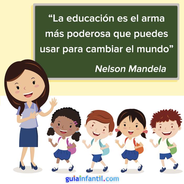 Una Frase De Nelson Mandela Sobre La Importancia De La Educación Http Www Guiainfantil Com 1211 Como Educar En V Educacion Frases De Nelson Mandela Docencia