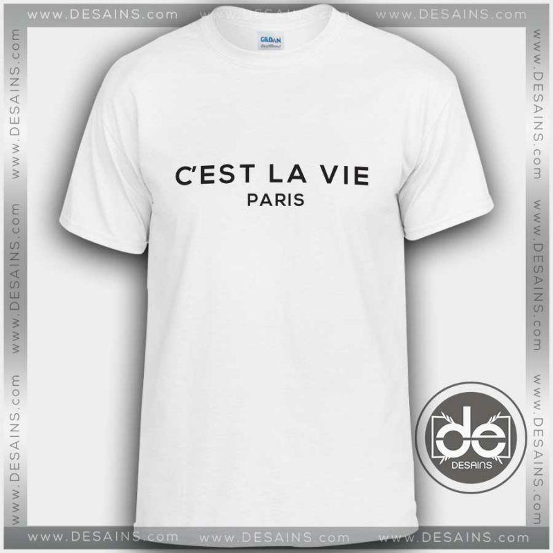 Buy Tshirt Cest La Vie Paris Tshirt mens Tshirt womens Tees Size S-3XL