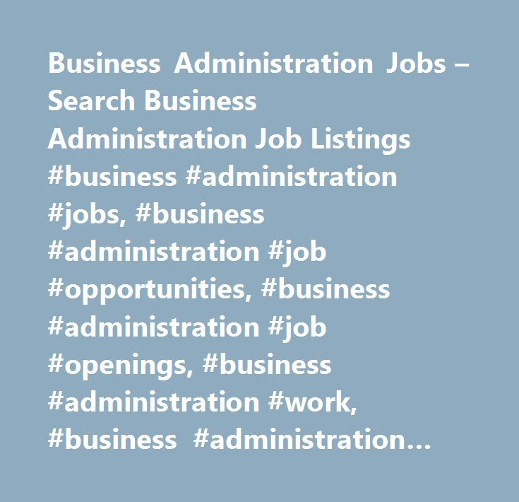 Business Administration Jobs  Search Business Administration Job