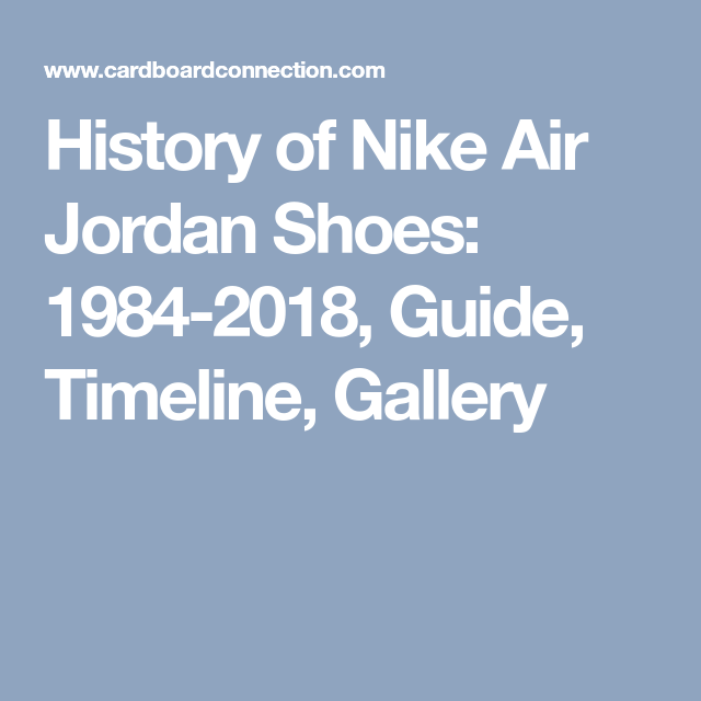 finest selection f2f51 c37e6 History of Nike Air Jordan Shoes 1984-2018, Guide, Timeline, Gallery