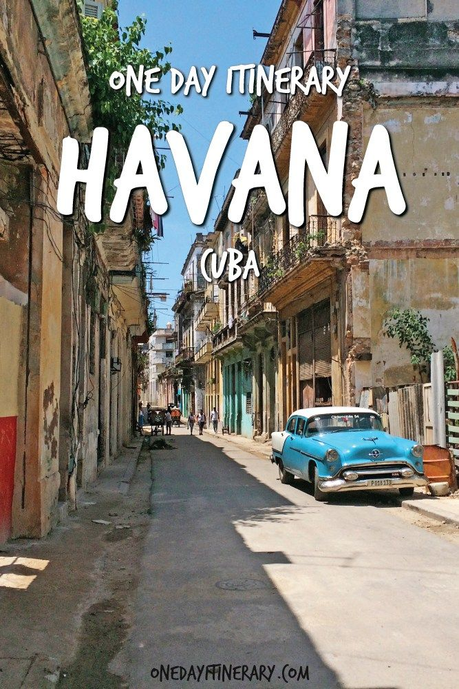 One Day In Havana Itinerary Top Things To Do In Havana Cuba