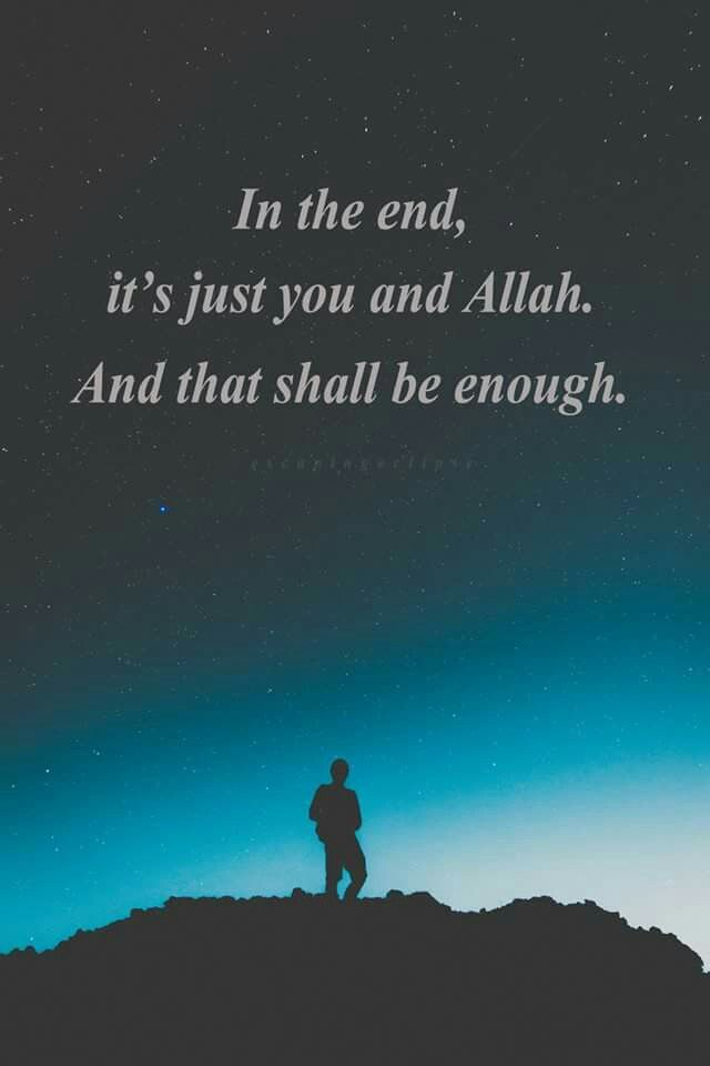 just you and allah Islamic quotes, Quran quotes, Muslim