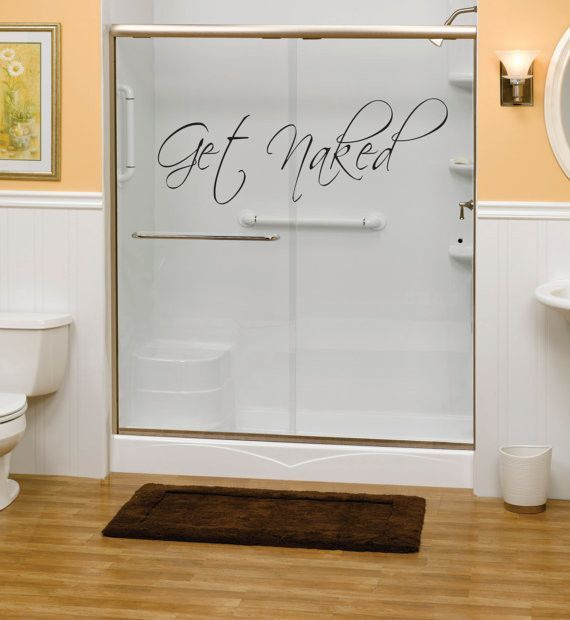 Get Naked Version 1 Bathroom Shower Quote Decal Sticker Wall Vinyl Decor Art