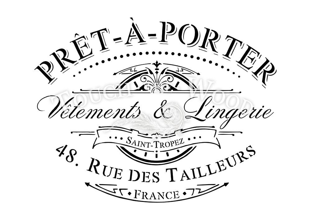shabby chic stencil vintage french pret a porter advert touch the wood zuk nftige projekte. Black Bedroom Furniture Sets. Home Design Ideas