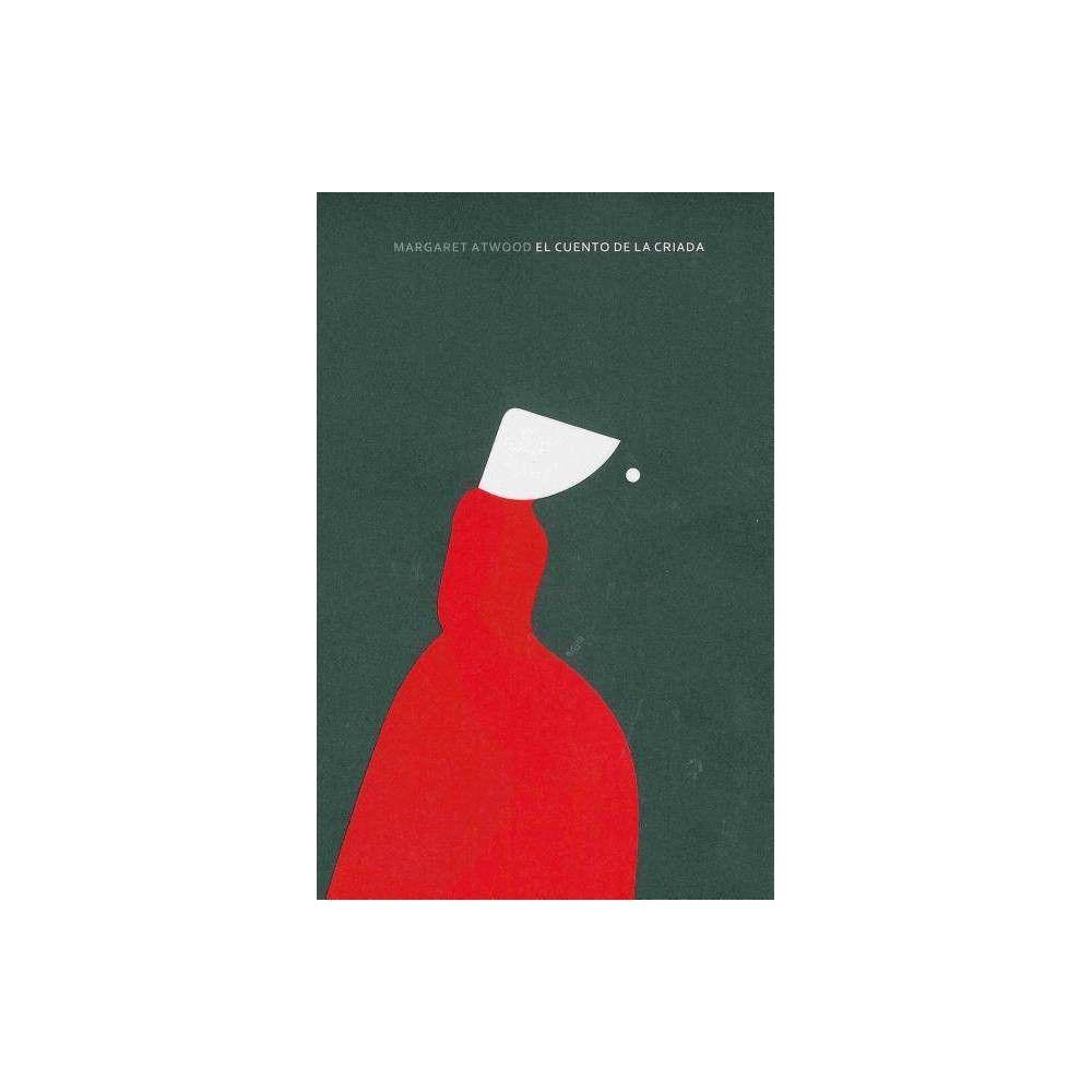 Cuento de la Criada, El - by Margaret Atwood (Hardcover) #margaretatwood