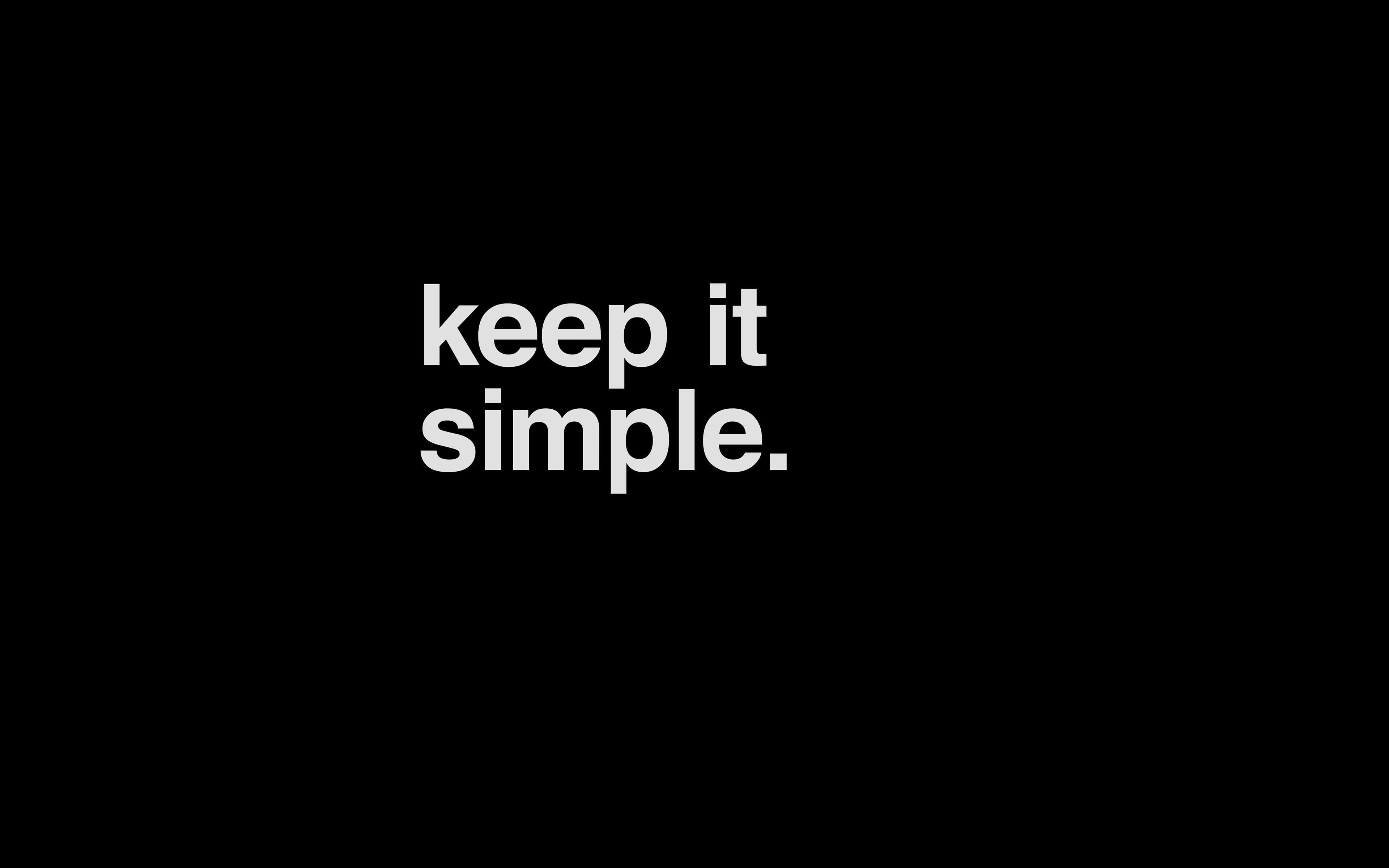 Minimal Keep It Simple Stupid Black Dark Quote 4k Wallpaper Hdwallpaper Desktop Text Wallpaper Desktop Wallpaper Quotes Wallpaper Dekstop